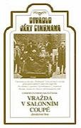 Divadlo Járy Cimrmana: Vražda v salónním coupé